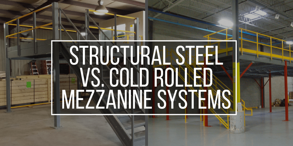 Structural Steel vs. Cold Rolled Mezzanine Systems (2)