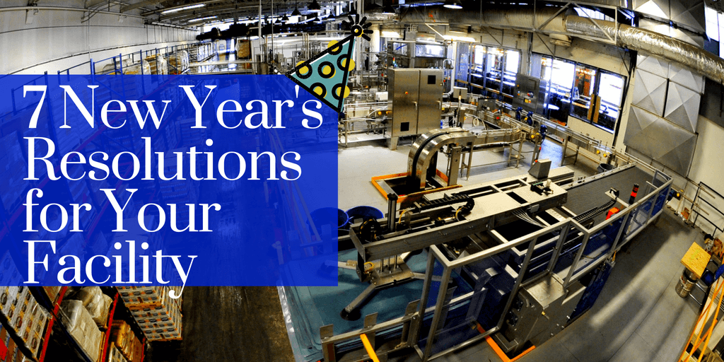 7 New Year's Resolutions for Your Facility