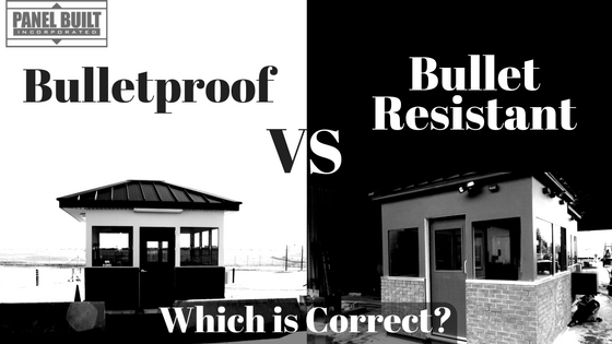 Bulletproof VS Bullet Resistant Guard Booths: Which is Correct?