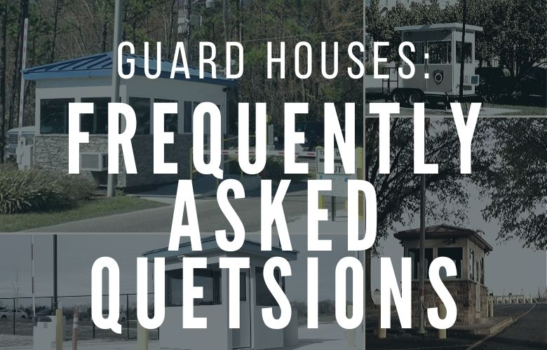 Guard House Frequently Asked Questions