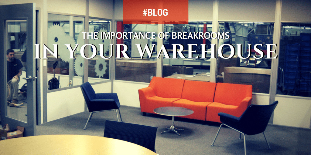 The Importance of Breakrooms in Your Warehouse