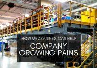 Mezzanine Help Company Growing Pains