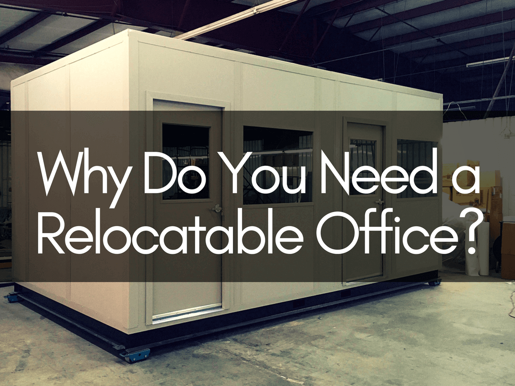 Why You Need a Relocatable Office